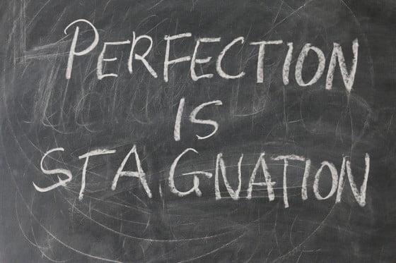 perfekcionizmus je stagnácia